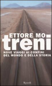 Treni Nove viaggi ai confini del mondo e della storia